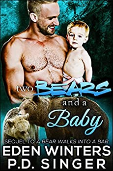Two Bears and a Baby (A Bear Walks Into A Bar) by [Singer, P.D., Winters, Eden]
