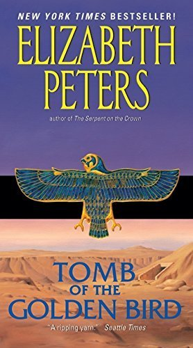 Tomb of the Golden Bird (Amelia Peabody Series) by Elizabeth Peters (Tomb Of The Golden Bird)