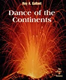 Dance of the Continents, Roy A. Gallant, 0761409629