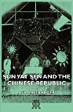 Sun Yat Sen and the Chinese Republic, Aul Linebarger, 1406728365