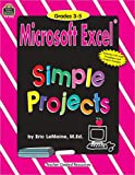 Microsoft Excel(R) Simple Projects, Teacher Created Materials Staff and Eric Lemoine, 1576904431