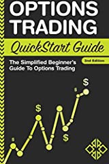 Options Trading, SimplifiedThis is not your typical options trading book, plagued with jargon and written by Wall Street academics who are more concerned with showing off than with actually teaching you how to trade. In Options Trading QuickS...