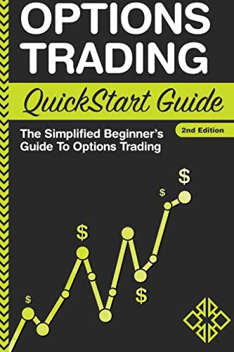 Options Trading: QuickStart Guide - The Simplified Beginner's Guide To Options Trading (Mark Sebastian)