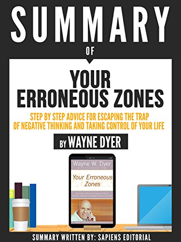 Summary of your erroneous zones a step by step advice for escaping summary of your erroneous zones a step by step advice for escaping the trap of negative thinking and taking control of your life by wayne dyer kindle fandeluxe Images