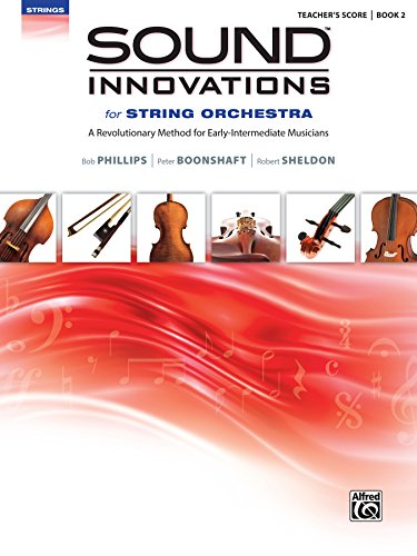 Sound Innovations for String Orchestra, Bk 2: A Revolutionary Method for Early-Intermediate Musicians (Conductor's Score
