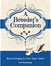 A Breeder's Companion: Record Keeping for Your Dogs' Litters