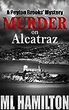 Murder on Alcatraz (Peyton Brooks' Series Book 4)
