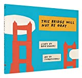 #6: This Bridge Will Not Be Gray: Revised edition with updated back matter