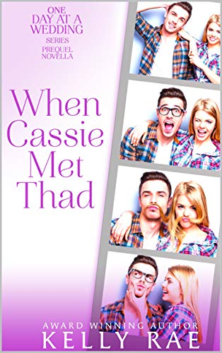 When Cassie Met Thad (One Day at a Wedding) (Kelly Rae Kindle Books)