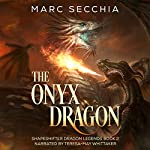 The Onyx Dragon: Shapeshifter Dragon Legends, Book 2 | Marc Secchia