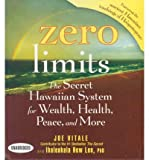 img - for Zero Limits: The Secret Hawaiian System for Wealth, Health, Peace, and More Zero Limits book / textbook / text book