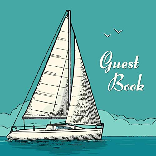 Guest Book: Sailboat Guest Book - Blue Nautical Yacht Sign in Book for Sail Boat Rental, Wedding, Baby Shower, Vacation Home, Beach House, Lake House, ... Lines Name, Email and Address (8.25 x 8.25)