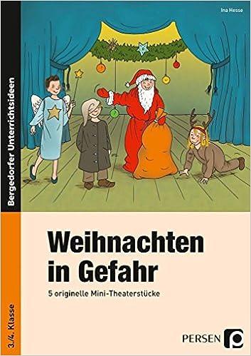 Weihnachtsfeier Theaterstück.Weihnachten In Gefahr 5 Originelle Mini Theaterstücke 3 Und 4