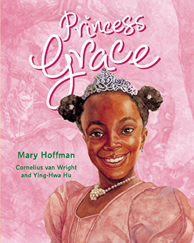 Princess Grace. Written by Mary Hoffman