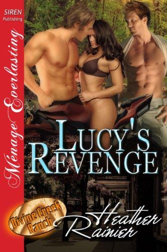 Lucy's Revenge [Divine Creek Ranch 15] (Siren Publishing Menage Everlasting) (The Divine Creek Ranch)