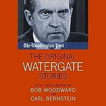 The Original Watergate Stories Audiobook by Bob Woodward - foreword, Carl Bernstein - foreword,  The Washington Post Narrated by David Marantz