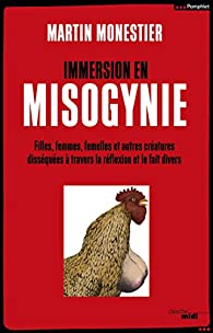 Immersion en Misogynie par Martin Monestier