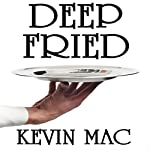 Deep Fried: My Life as a Culinary Underdog | Kevin Michael