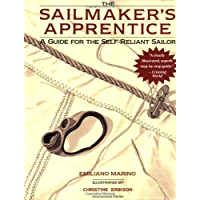 Sailmaker's Apprentice: A Guide for the Self-reliant Sailor (English Edition)