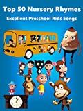 Top 50 Nursery Rhymes - Excellent Preschool Kids Songs