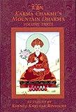 Karma Chakme's Mountain Dharma, Volume Three, Khenpo Karthar Rinpoche, 1934608017