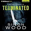 Terminated Audiobook by Simon Wood Narrated by Emily Beresford
