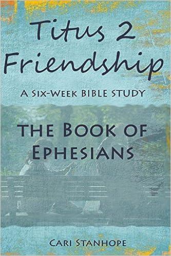 Book Titus 2 Friendship: Six-Week Mentorship in Ephesians: Volume 1