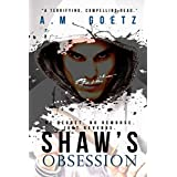 Shaw's Obsession: No Regret. No Remorse. Just Revenge.