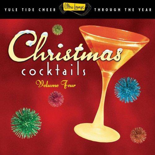 Ultra-Lounge Christmas Cocktails Vol. 4 (Christmas Cocktail)