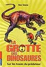 La grotte des dinosaures, Tome 10 : Sur les traces du prédateur par Stone