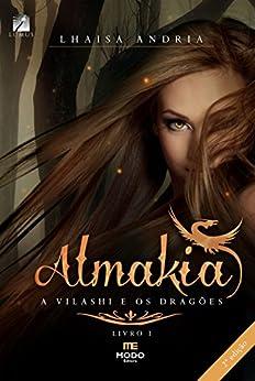 A vilashi e os Dragões (Almakia Livro 1) por [Andria, Lhaisa]