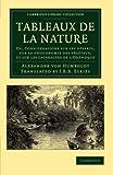 Tableaux de la Nature : Ou, Considerations Sur les déserts, Sur la Physionomie des Végétaux, et Sur les Cataractes de L'orénoque, Humboldt, Alexander von, 1108052754