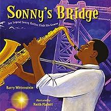 Sonny's Bridge: Jazz Legend Sonny Rollins Finds His Groove