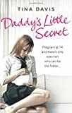 """Daddy's Little Secret - Pregnant at 14 and there's only one man who can be the father"" av Tina Davis"