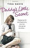 Daddy's Little Secret, Katrina Stevens and Tina Davis, 0091941008