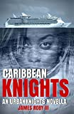 img - for Caribbean Knights: Volume 4 (The UrbanKnights) by James Roby (2015-06-25) book / textbook / text book