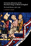 University Education of the Parochial Clergy in Medieval England, F. Donald Logan, 0888441886