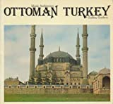 Ottoman Turkey, Godfrey Goodwin, 0905906020