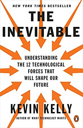 Amazon.com: The Inevitable: Understanding the 12 Technological ...