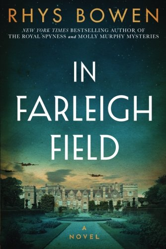 In Farleigh Field: A Novel of World War II [Rhys Bowen] (Tapa Blanda)
