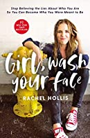 Girl, Wash Your Face: Stop Believing the Lies About Who You Are so You Can Become Who You Were Meant to Be Front Cover