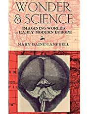Wonder and Science: Imagining Worlds in Early Modern Europe