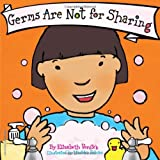 Germs Are Not for Sharing, Elizabeth Verdick, 1575421968