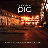Songs Of Industry & Sunshine