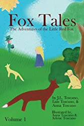 Fox Tales: The Adventures of the Little Red Fox (Volume 1)