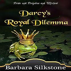 Darcy's Royal Dilemma