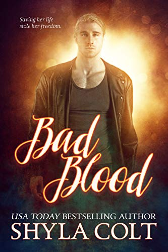 Bad Blood by [Colt , Shyla]