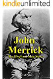 John Merrick: The Elephant Man Story: All You Have to Know