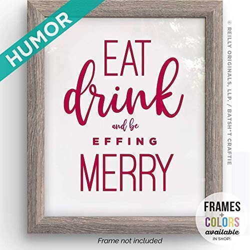 Funny Christmas Decor (UNFRAMED) Humor Eat Drink Be Effing Merry Sign Print Home Cute Decoration Holiday Alcohol Beer Wine Vodka Champagne Xmas Art Vodka Holiday New Year's Farmhouse Rustic Modern ()