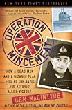 img - for Operation Mincemeat: How a Dead Man and a Bizarre Plan Fooled the Nazis and Assured an Allied Victor book / textbook / text book